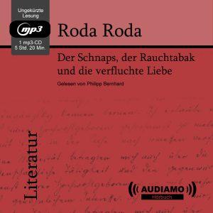 Roda Roda - Der Schnaps, der Rauchtabak und die verfluchte Liebe